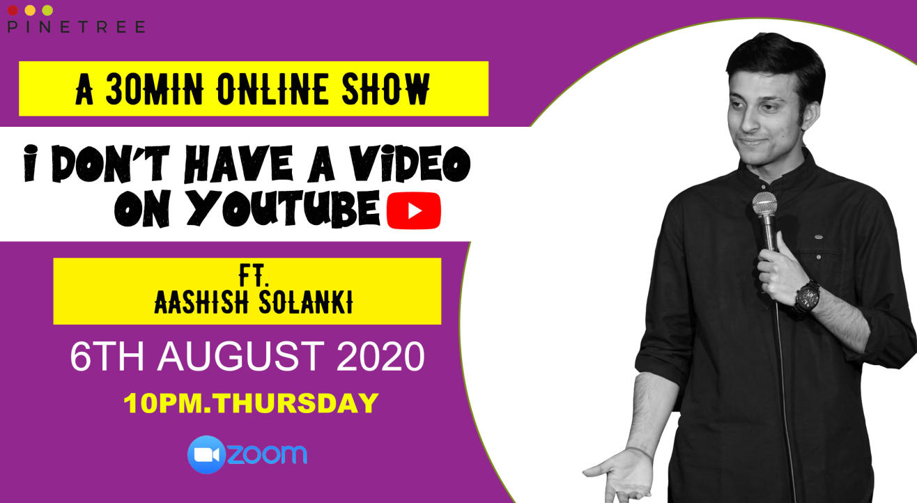 I DON'T HAVE A VIDEO ON YOUTUBE FT. AASHISH SOLANKI