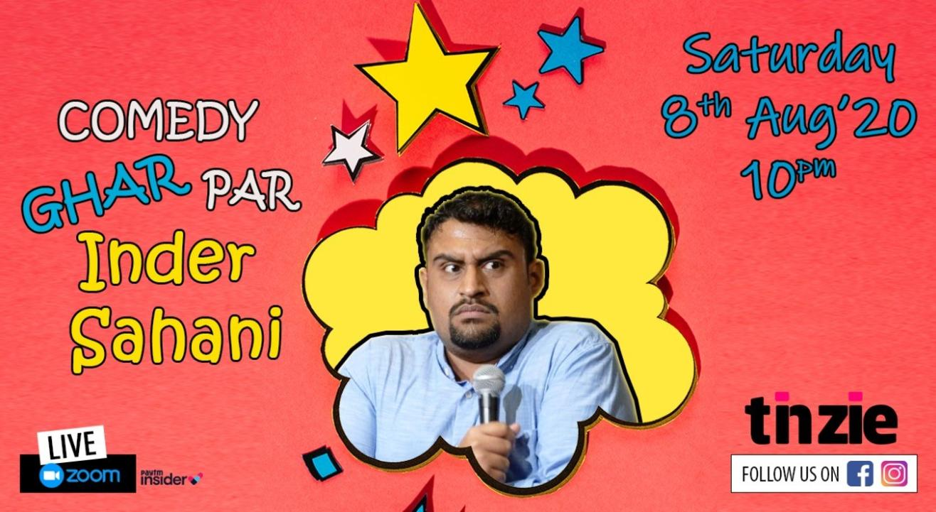 """Tinzie presents Inder Sahani with """"Comedy Ghar Par Hai"""""""