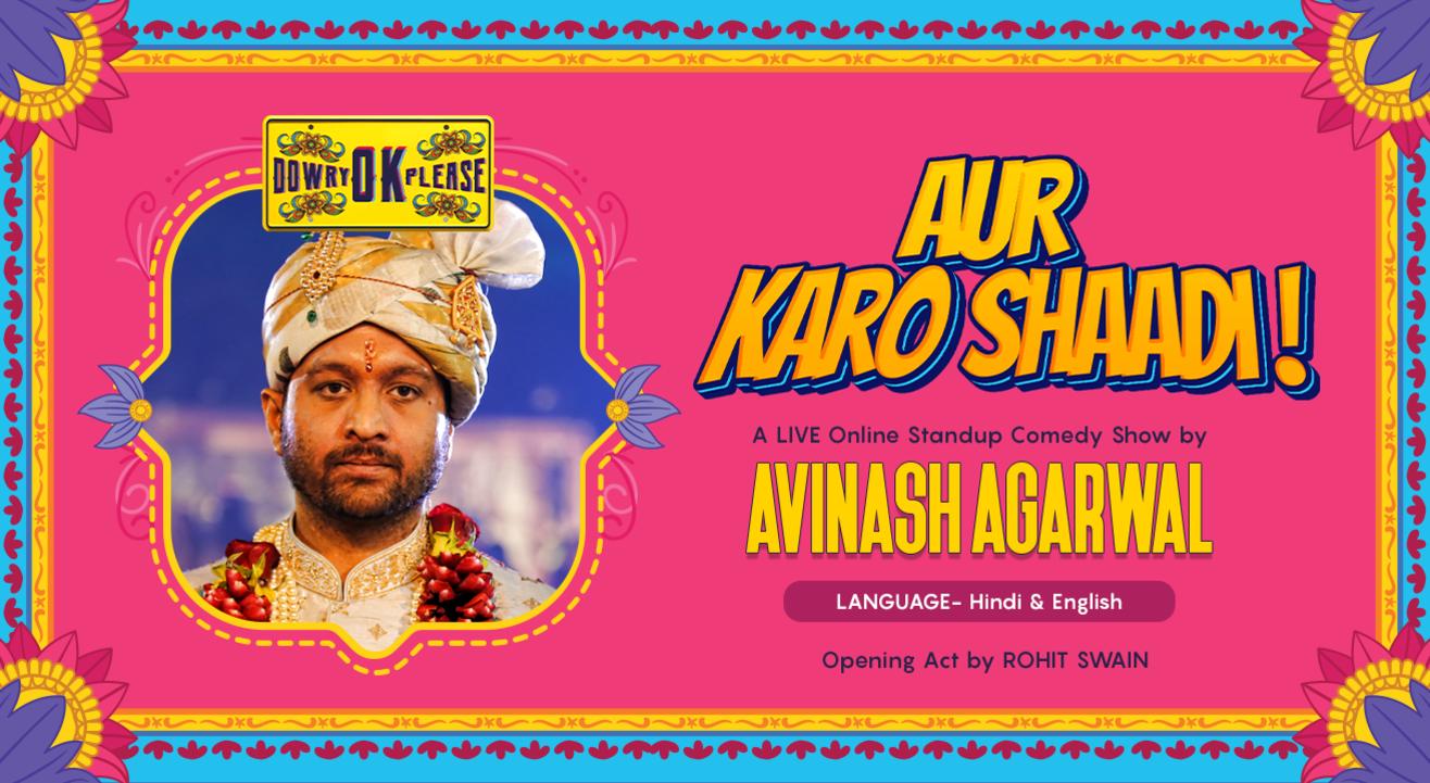AUR KARO SHAADI! A Standup Comedy Show