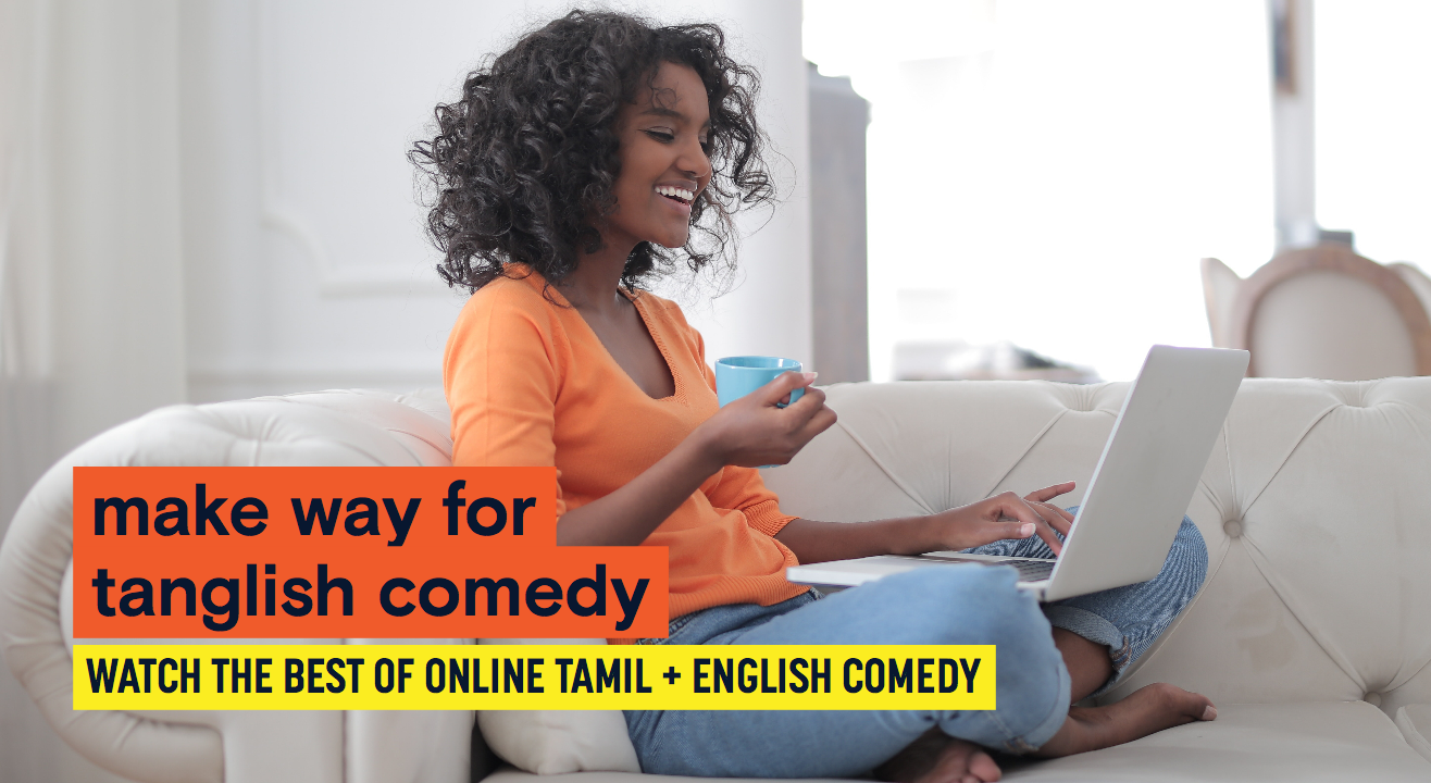 Explore latest Tanglish comedy shows
