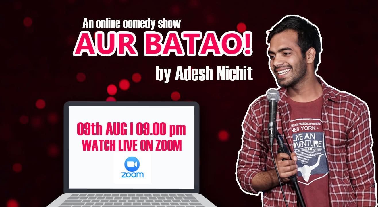 Aur Batao! - An online comedy show by Adesh Nichit