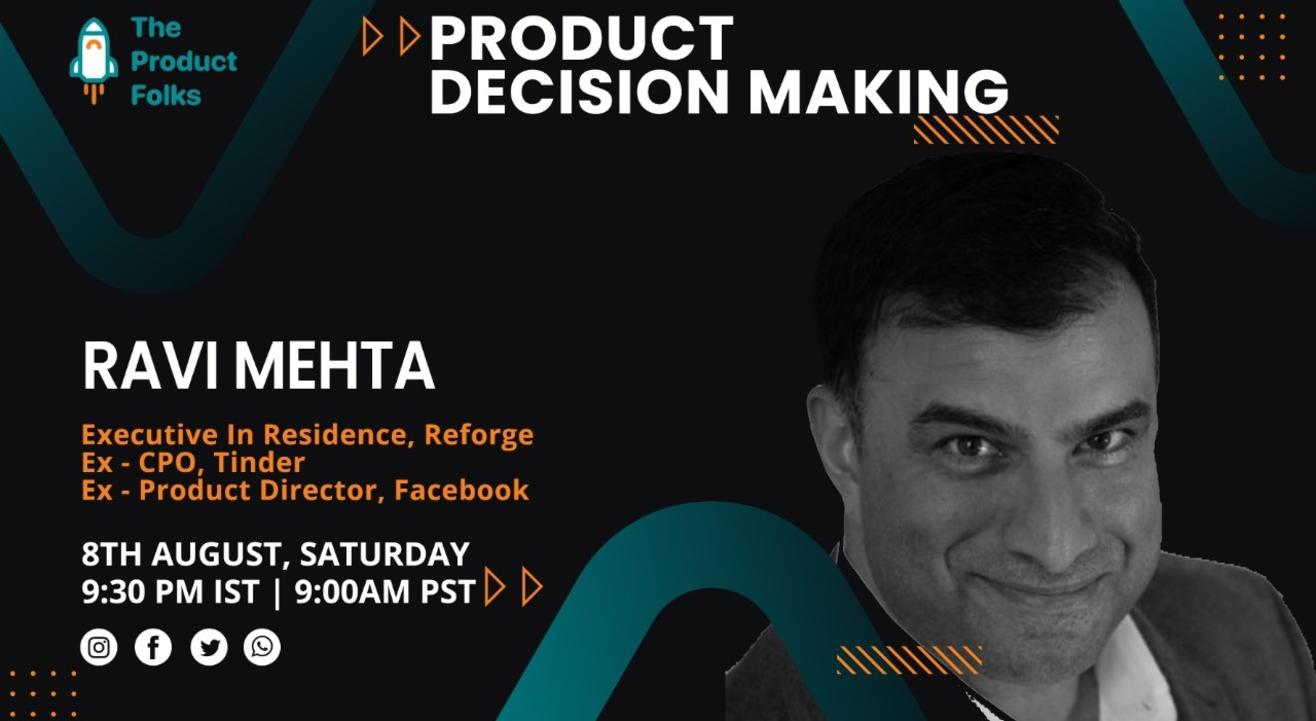 Product Decision Making by Ravi Mehta | The Product Folks
