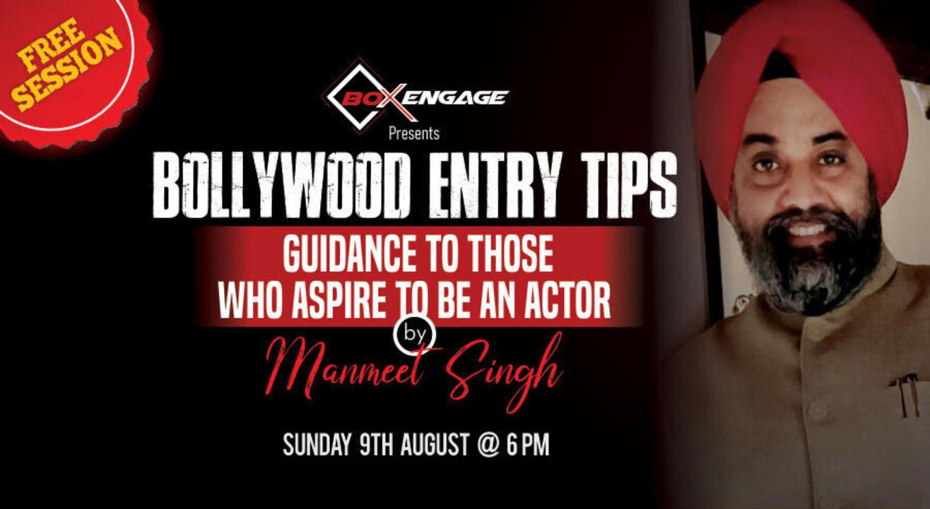 Bollywood Entry Tips by Manmeet Singh