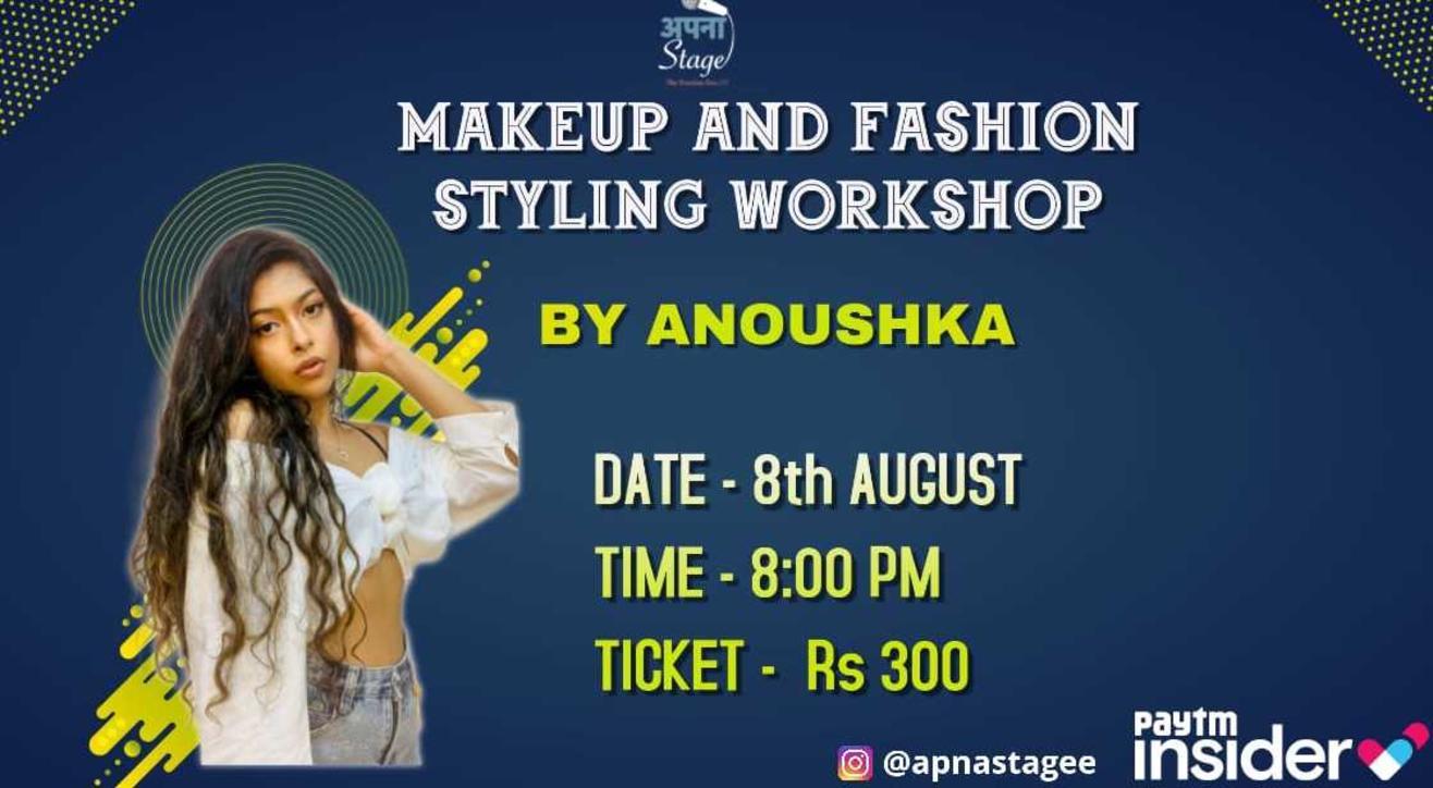 Makeup & Fashion Styling Workshop By (Anoushka)