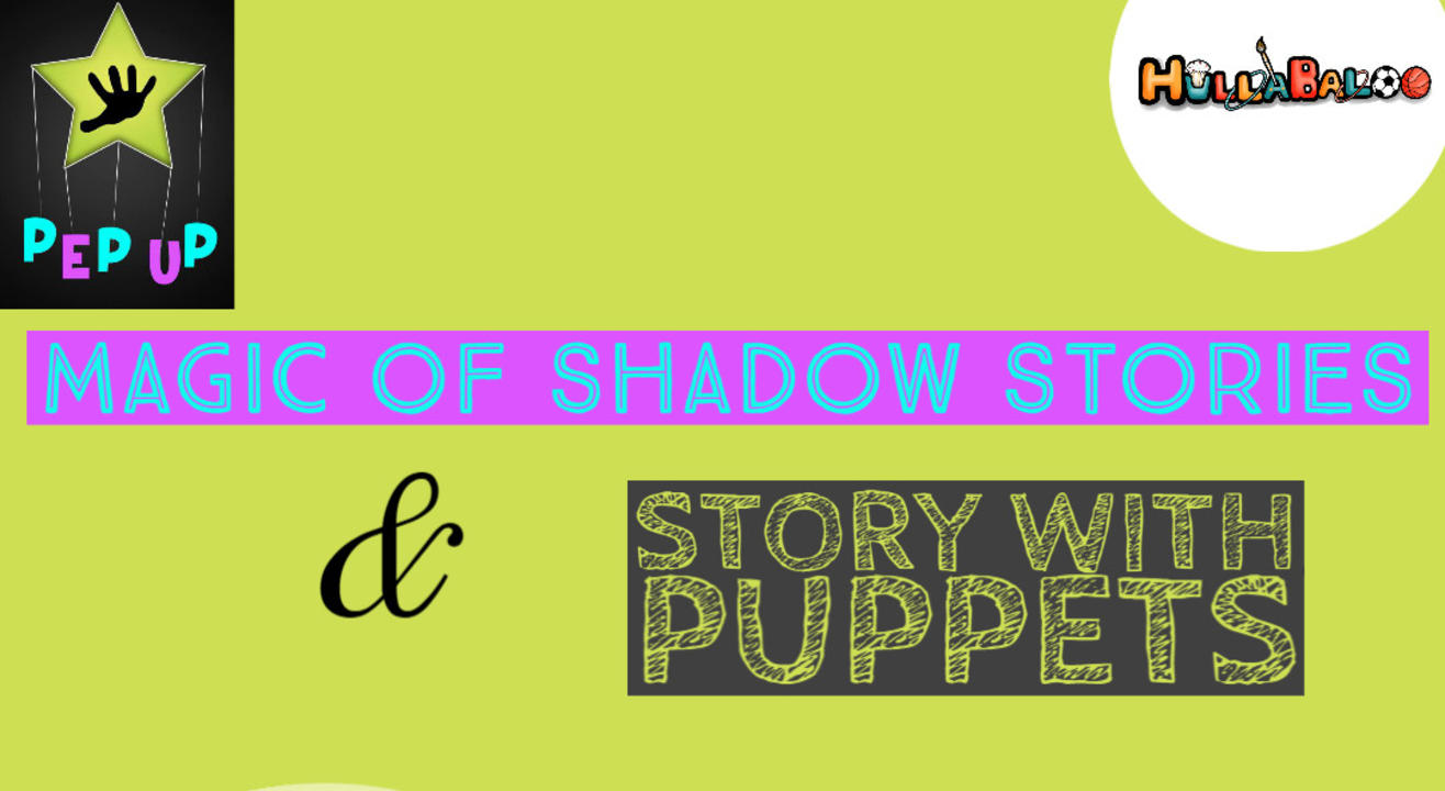 Stories, Puppets and Shadow Art - 2 Hullabaloo Online Interactive  Sessions