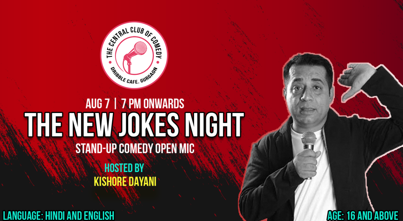 New Jokes Night - Standup comedy open mic - hosted by Kishore Dayani