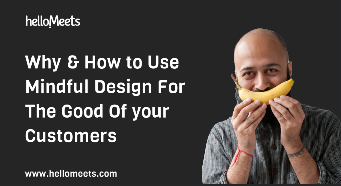 Why & How To Design Products For The Good Of Your Customers