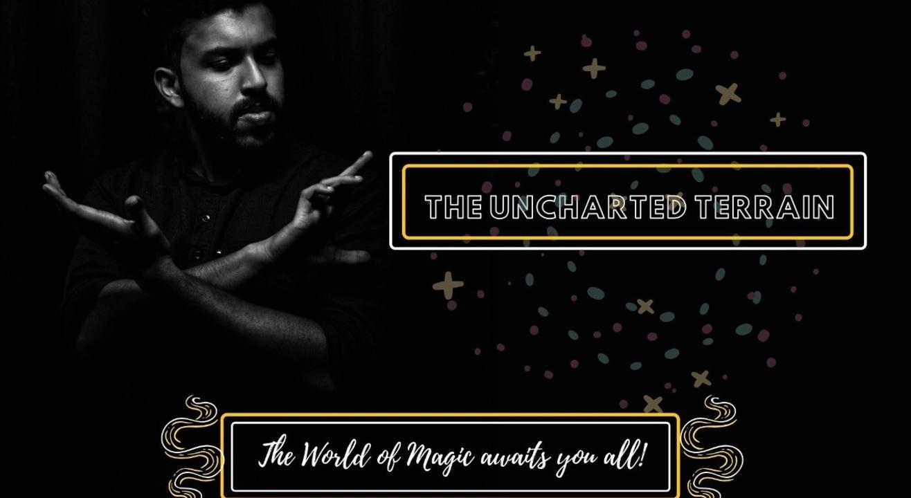 The Uncharted Terrain : A Magic Show With Azif Azreal