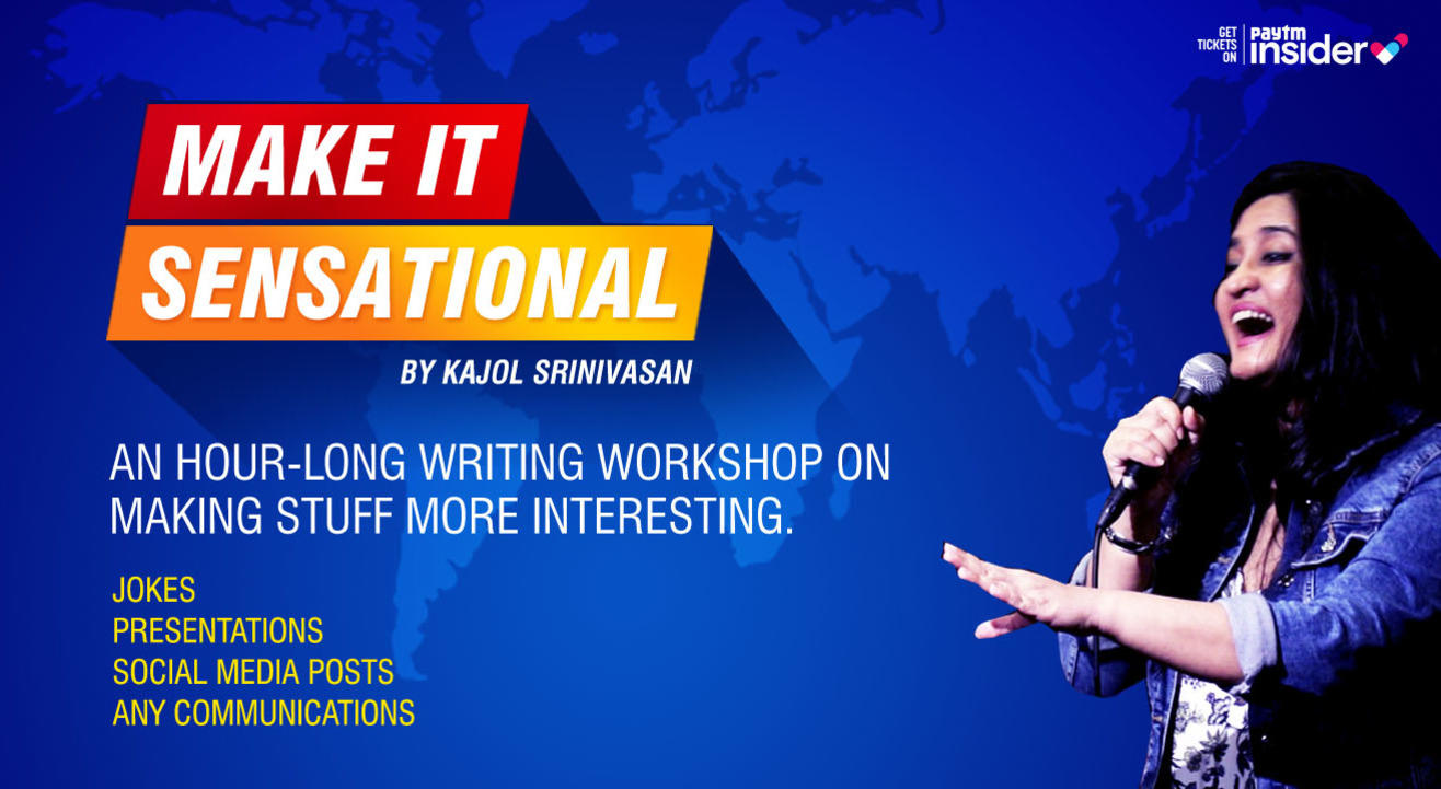 Make It Sensational- Writing workshop by Kajol Srinivasan