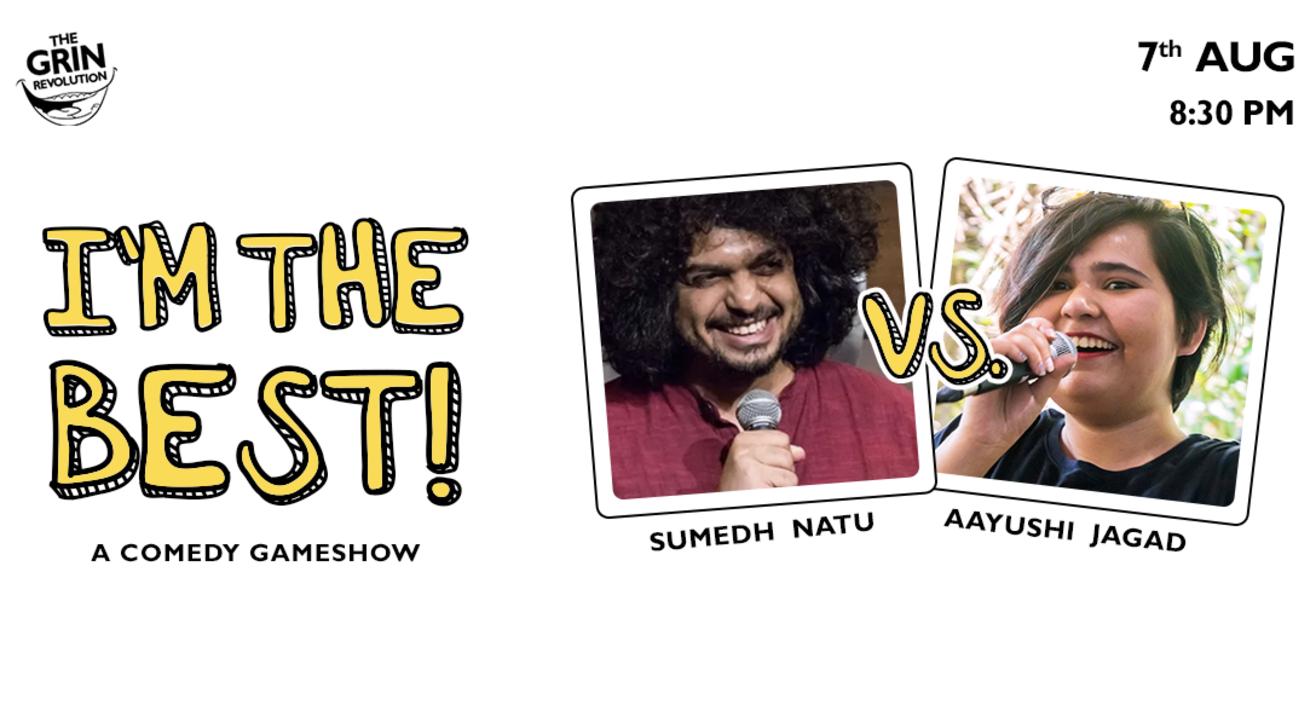Grin Revolution: I'm The Best w/ Sumedh & Aayushi Jagad