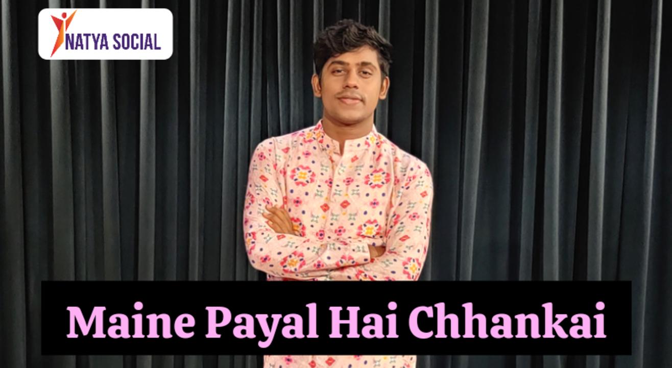Natya Social - Maine Payal Hai Chhankai