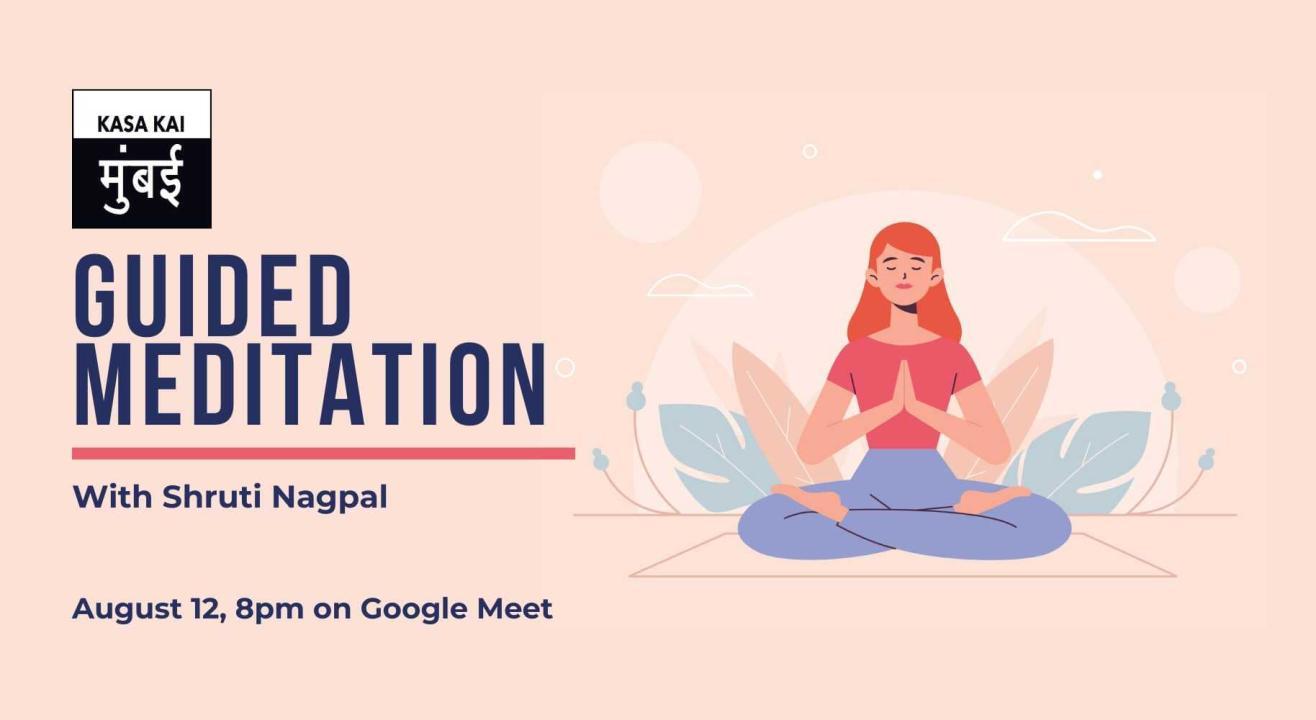Guided Meditation with Shruti Nagpal At Google Meet