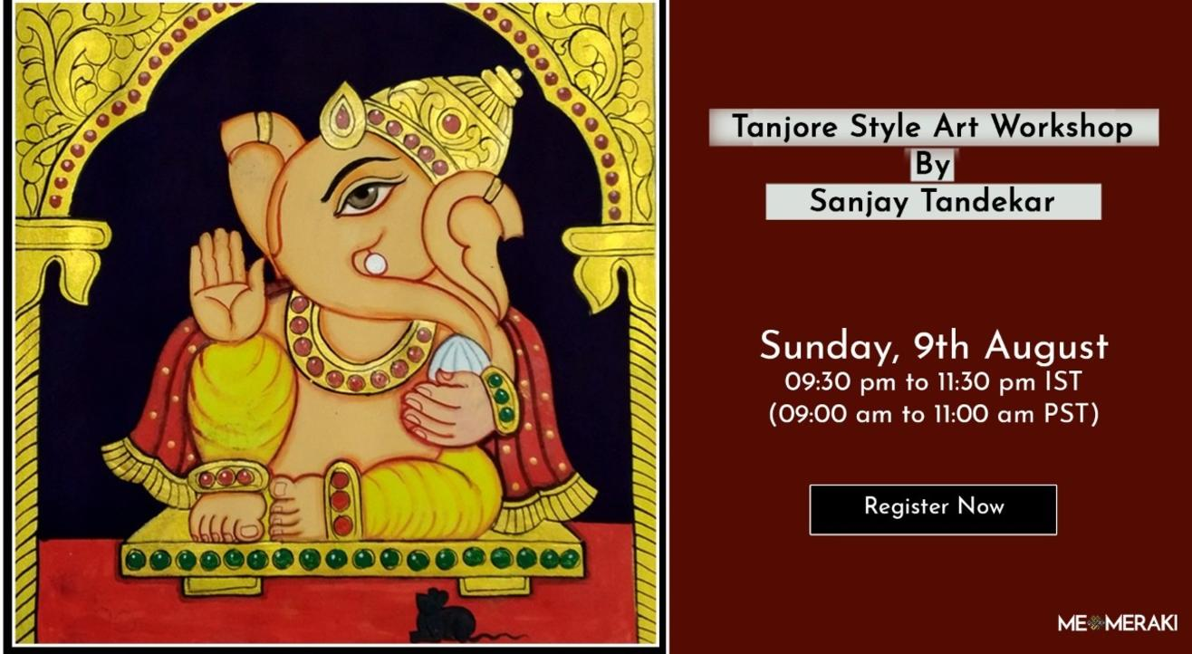9TH AUGUST: ONLINE TANJORE STYLE ART WORKSHOP WITH SANJAY TANDEKAR