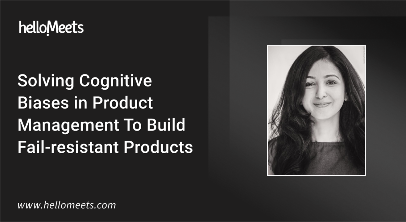 Solving Cognitive Biases in Product Management To Build Successful Products