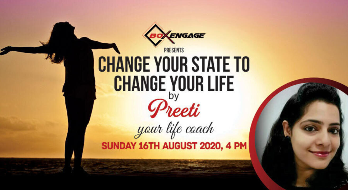 Change your state to change your life by Preeti Your Life Coach