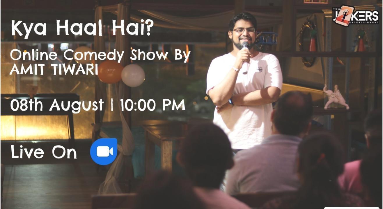 Kya Haal Hai-Comedy Show By Amit Tiwari