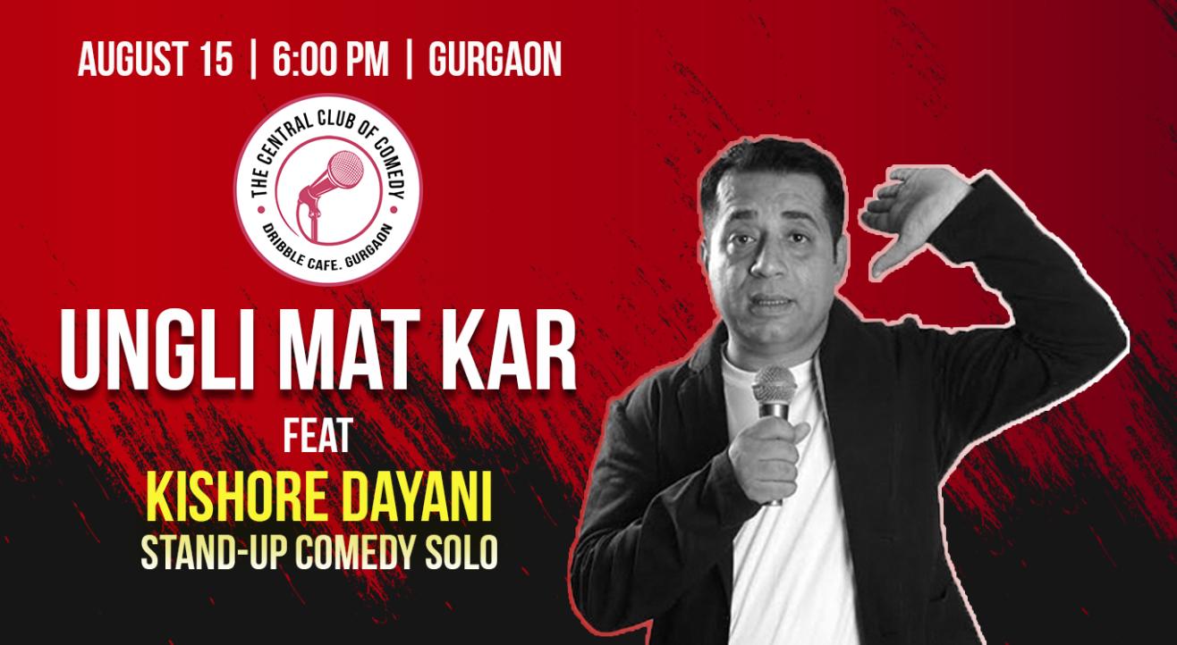 Ungli Mat Kar - Stand-up special by Kishore Dayani