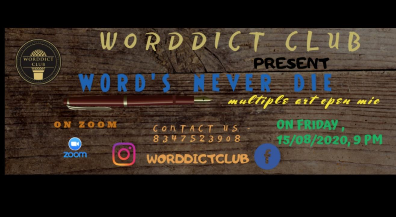 Word's Never Die- multiple art openmic