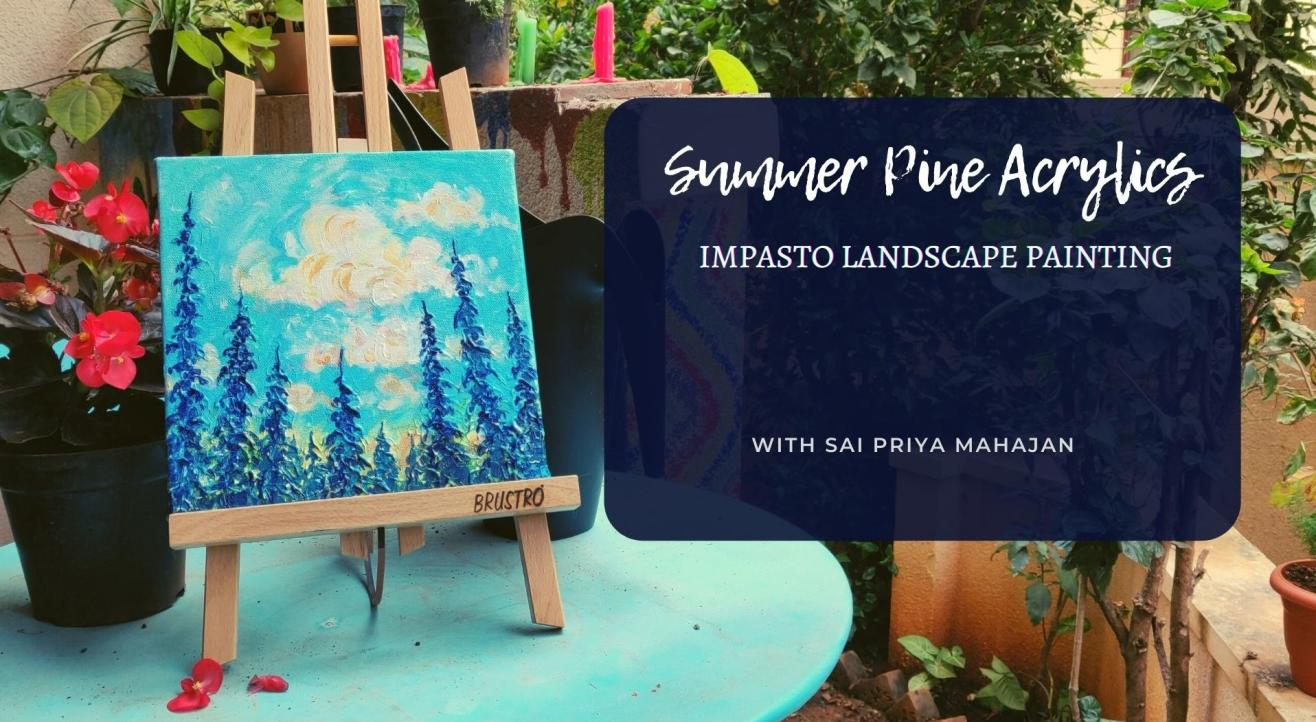 Impasto Painting Summer Pines with Acrylics