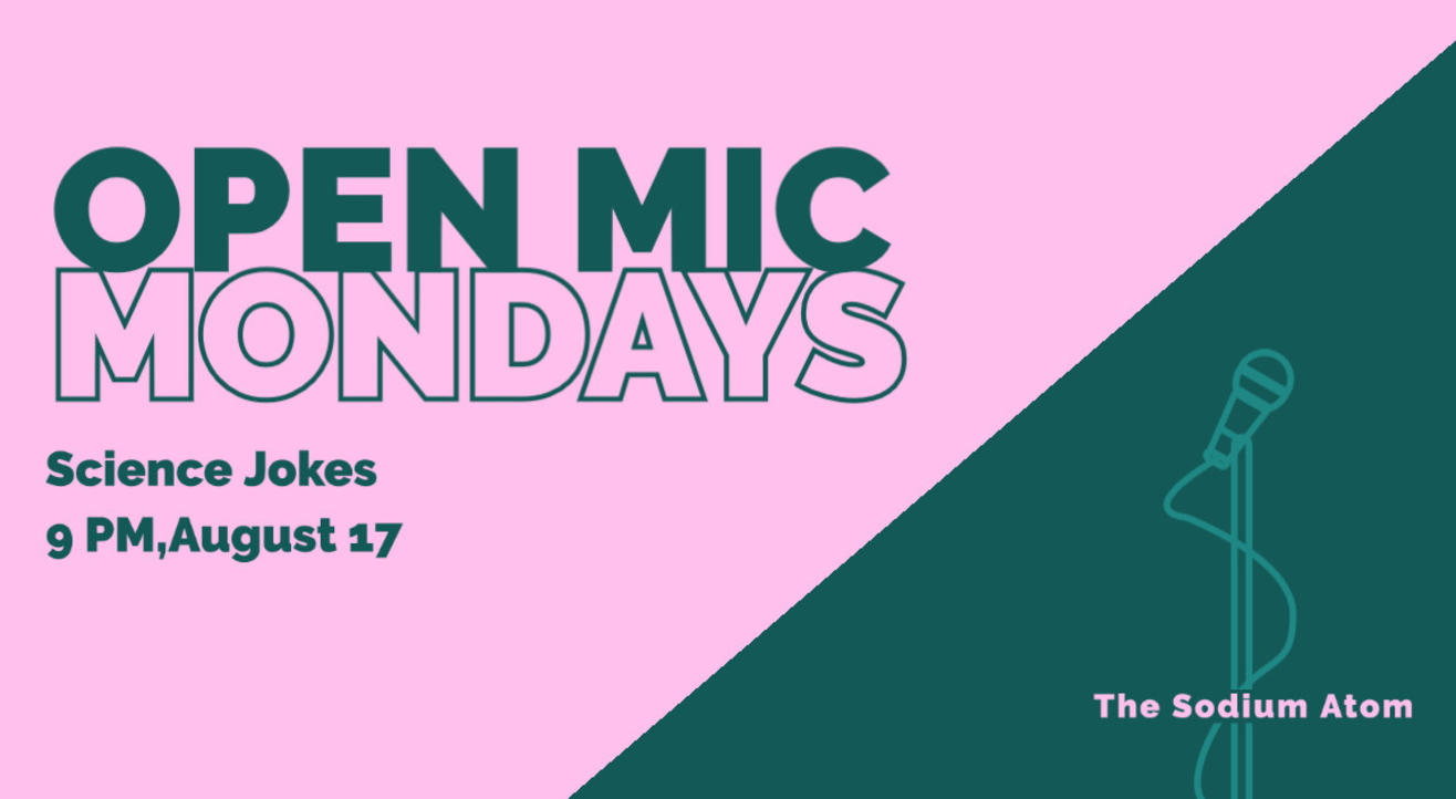 OPEN MIC MONDAYS - Science Edition