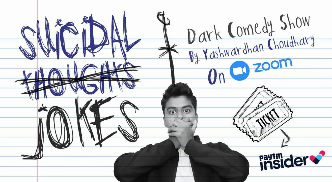 Suicidal Jokes- A Dark comedy Show by Yashwardhan Choudhary