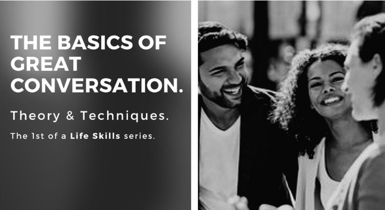 The Basics of Great Conversation