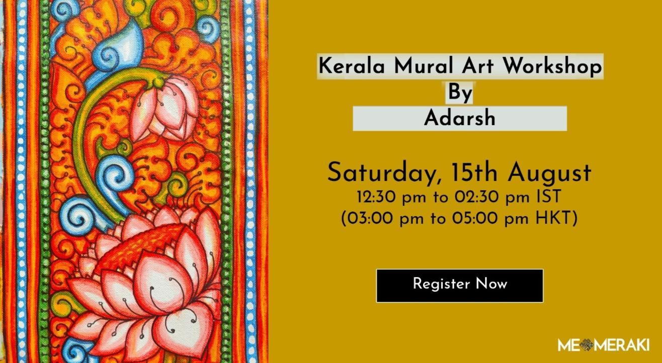 15TH AUGUST: ONLINE KERALA MURAL PAINTING WORKSHOP WITH ADARSH