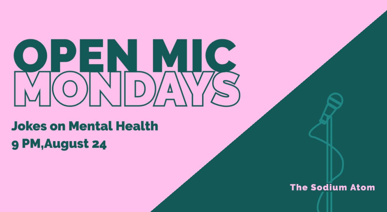 Open Mic Mondays- Jokes On Mental Health
