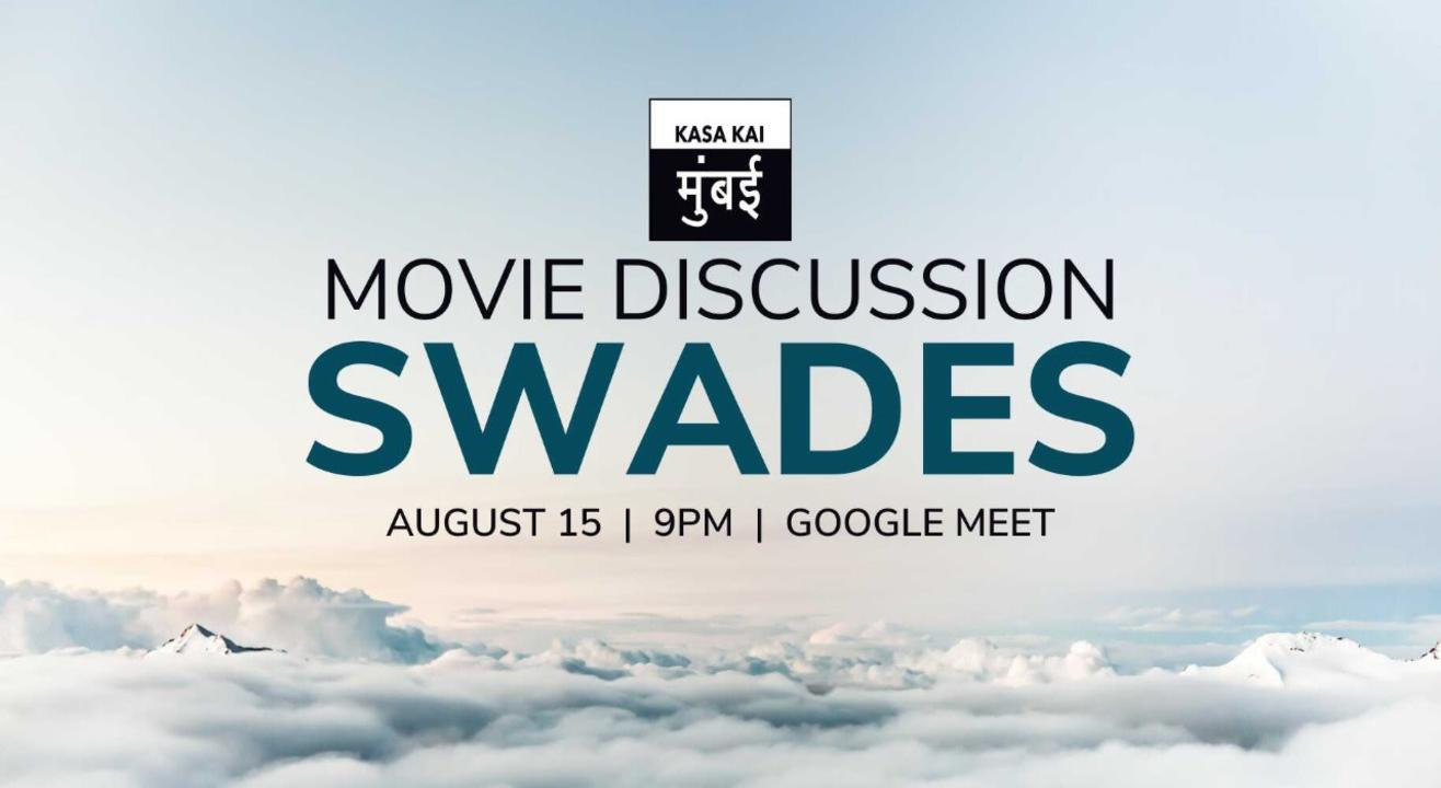 Movie Discussion on Swades At Google Meet