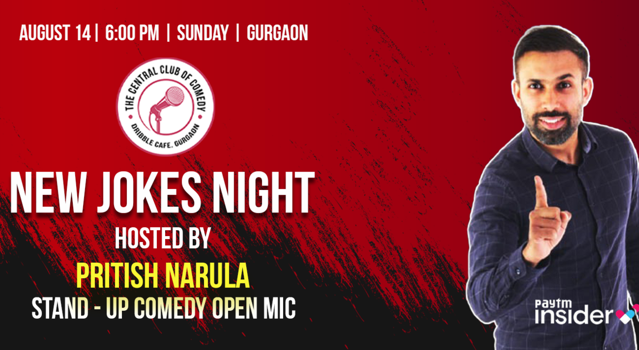 New Jokes Night - Standup comedy open mic - hosted by Pritish Narula