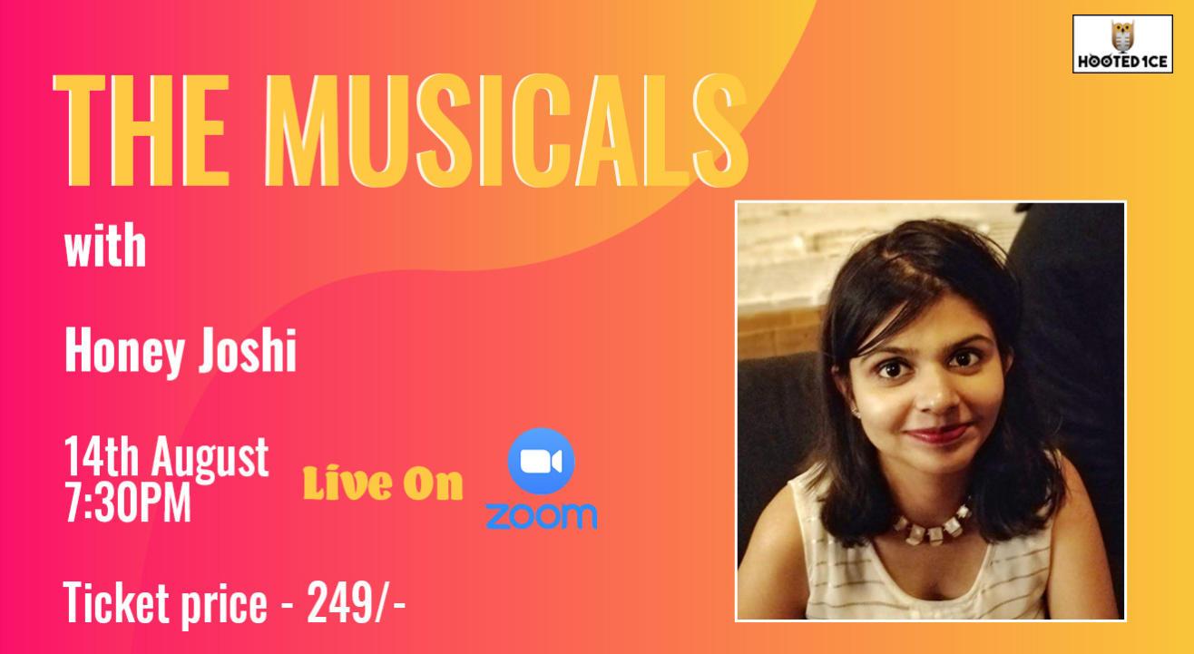 The Musicals with Honey Joshi.