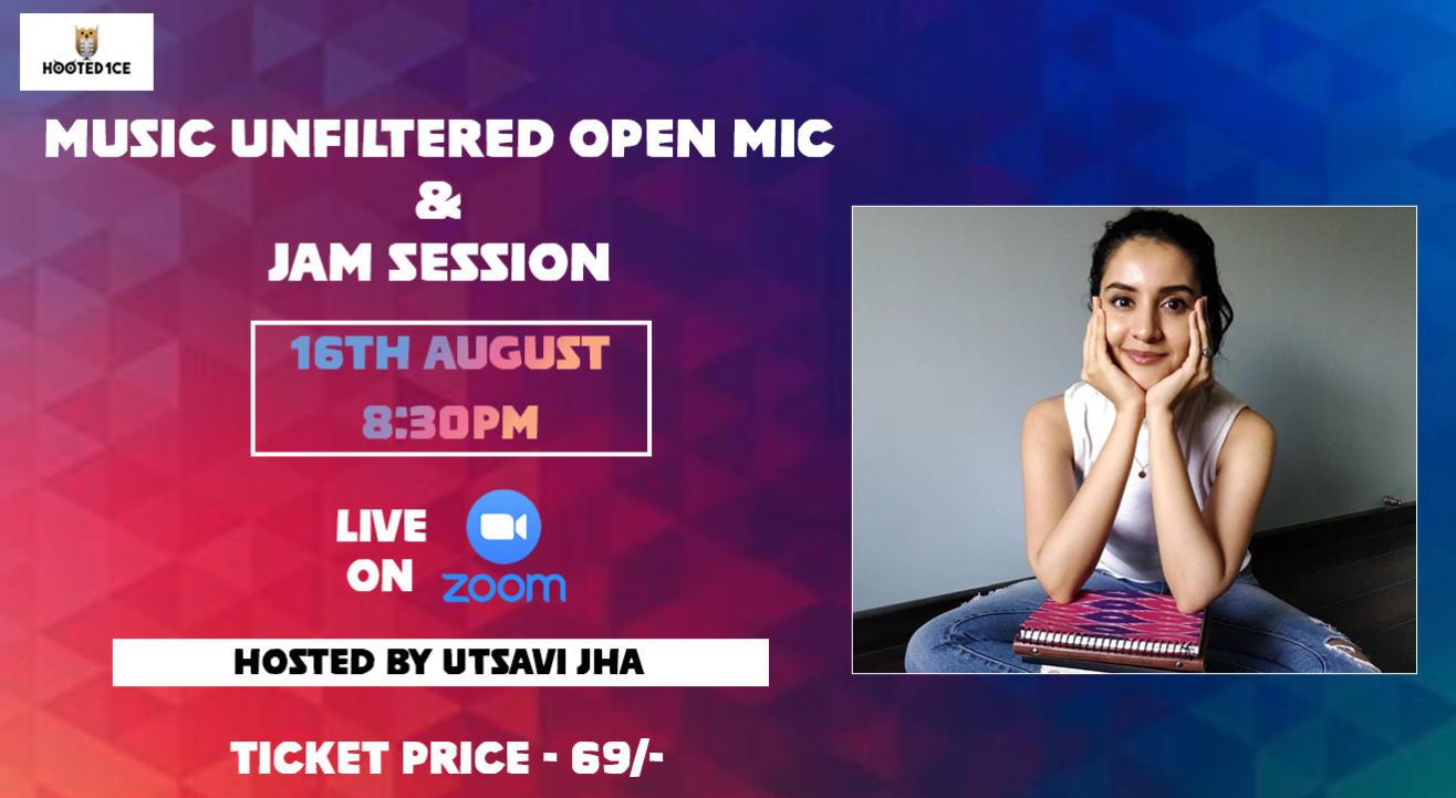 Music Unfiltered Open Mic & Jam Session ft. Utsavi Jha