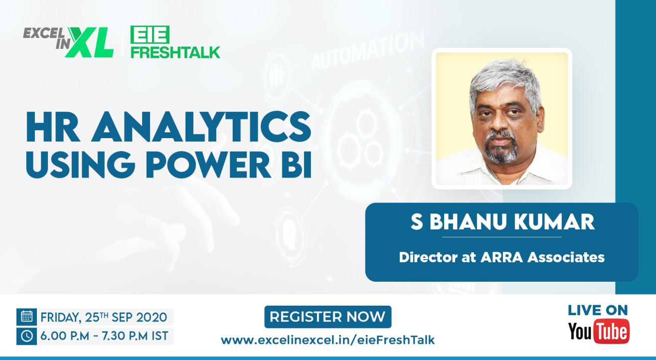HR Analytics using Power BI by S Bhanu Kumar   #EiEFreshTalk by Excel in Excel