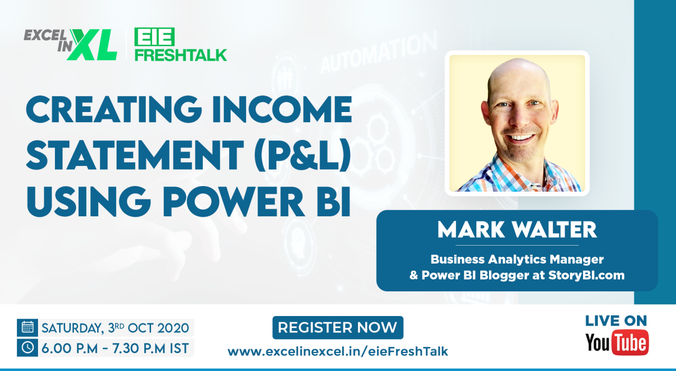 Creating Income Statement (P&L) using Power BI by Mark Walter | #EiEFreshTalk by Excel in Excel