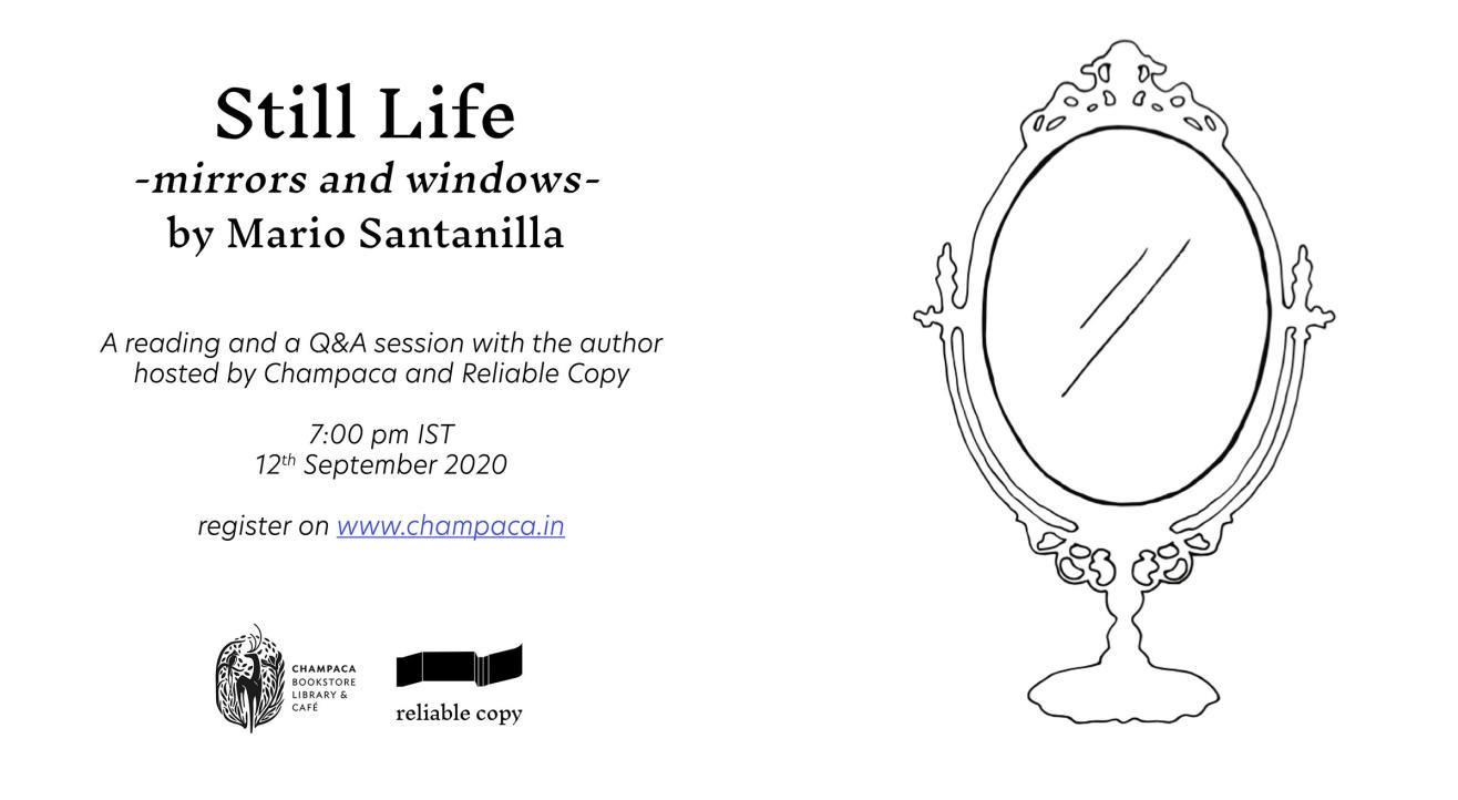 Champaca Bookstore & Reliable Copy present: Still Life -Mirrors and Windows- by Mario Santanilla