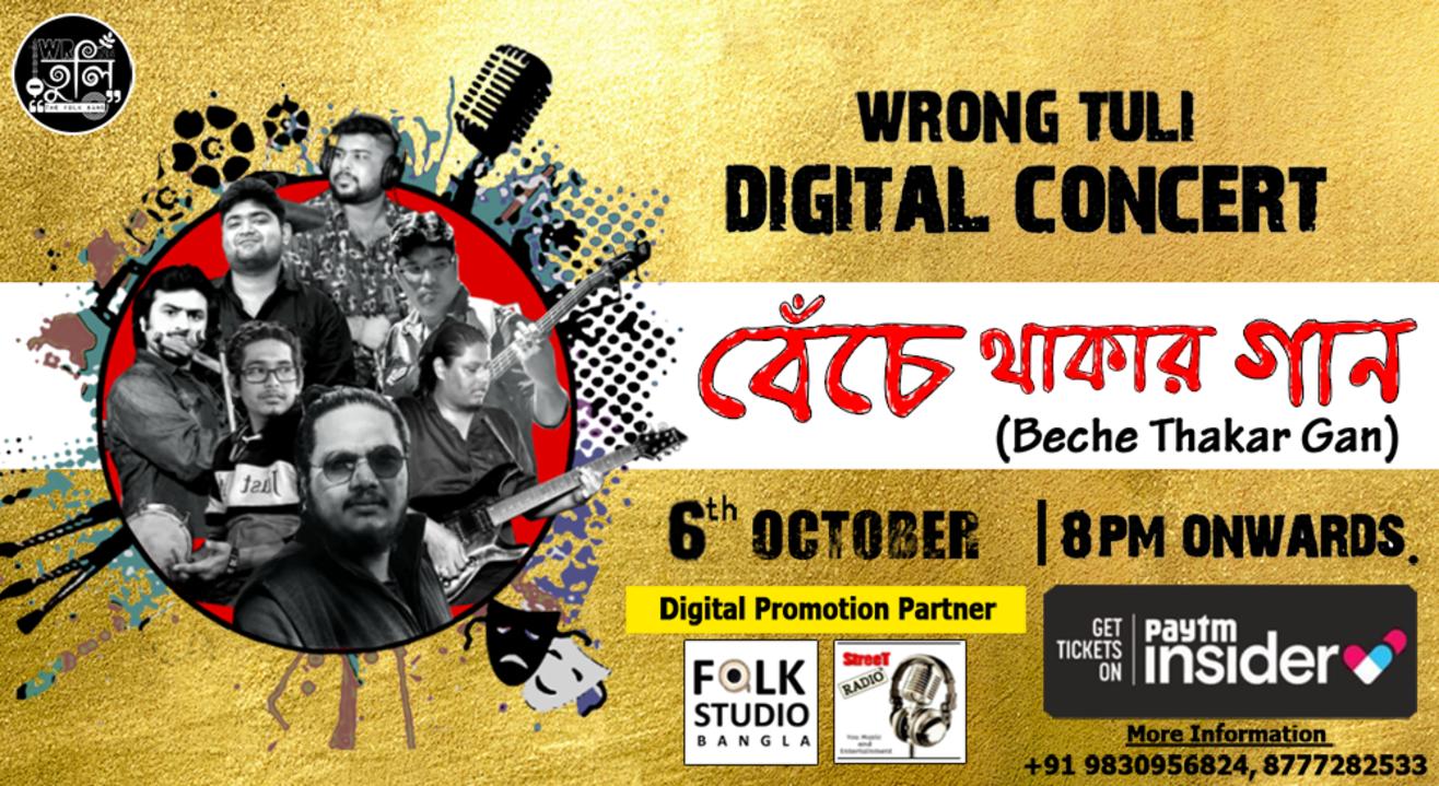 Benche Thakar Gaan - Wrong Tuli Digital Concert