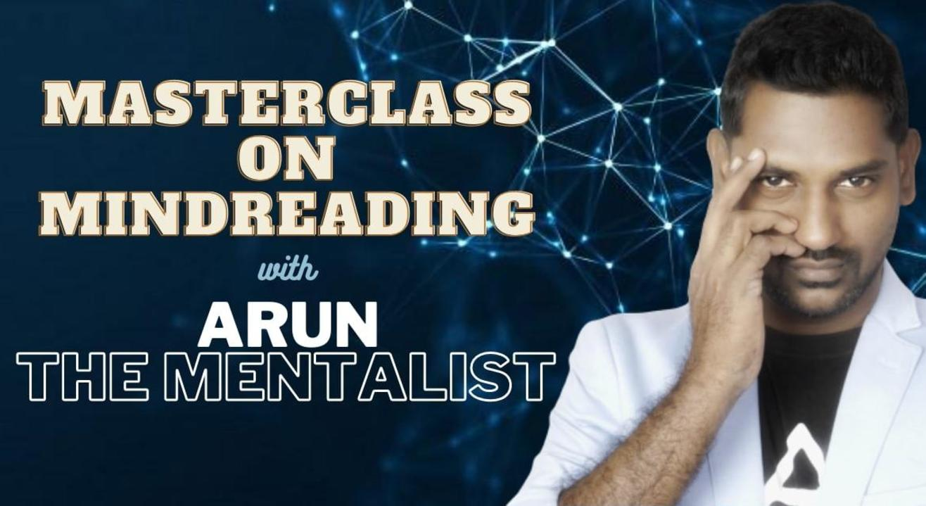 Masterclass on Mindreading with Arun The Mentalist