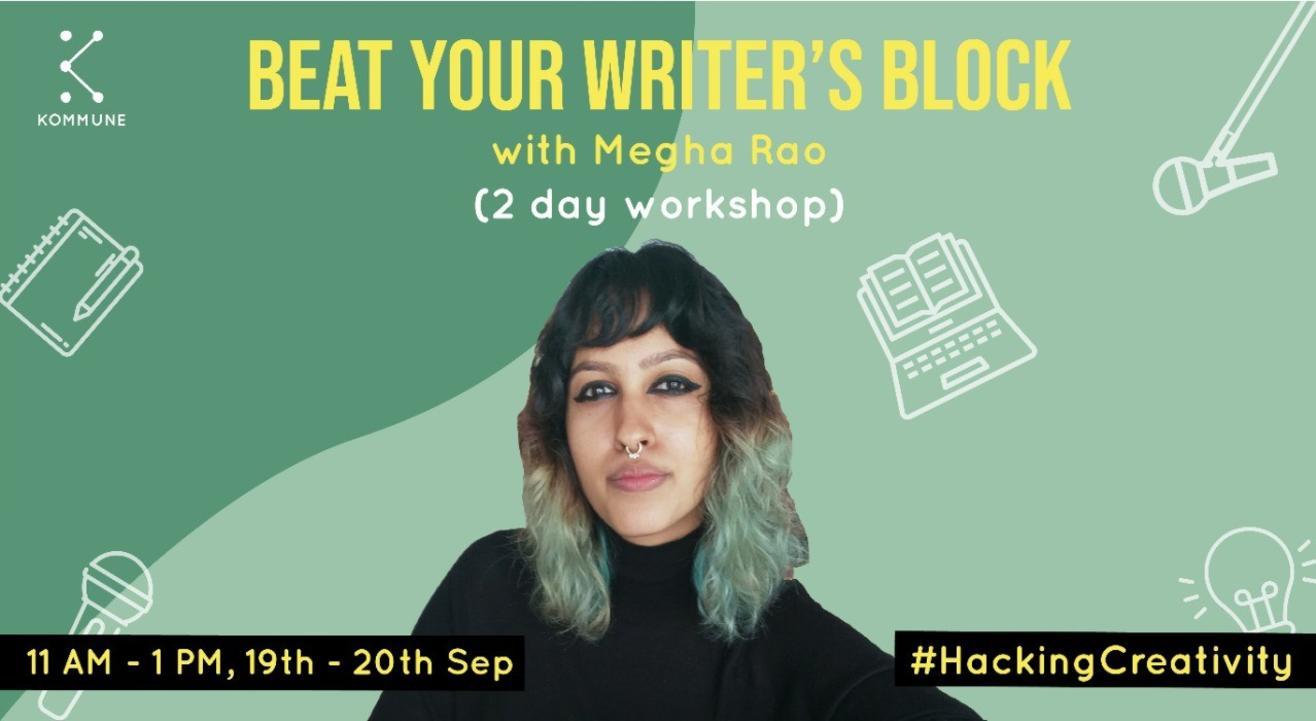 Beat Your Writer's Block with Megha Rao || Kommune