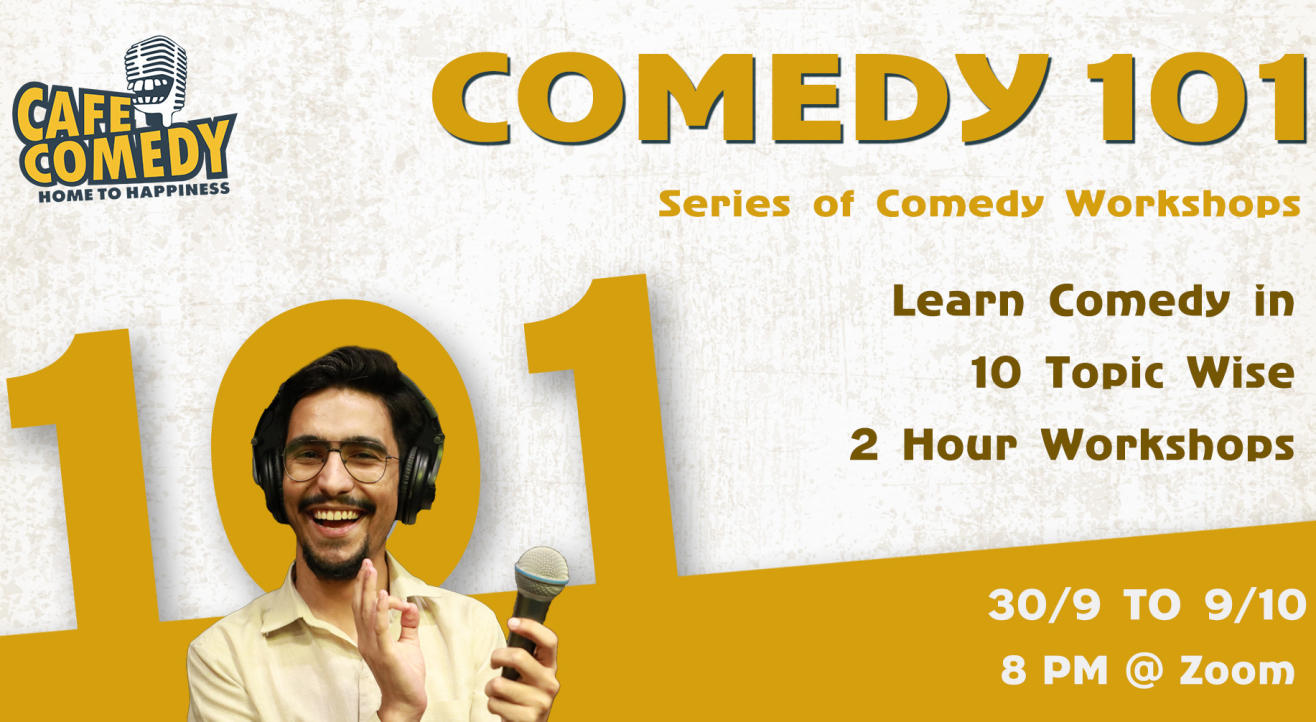 Comedy 101 : Series of Comedy Workshops