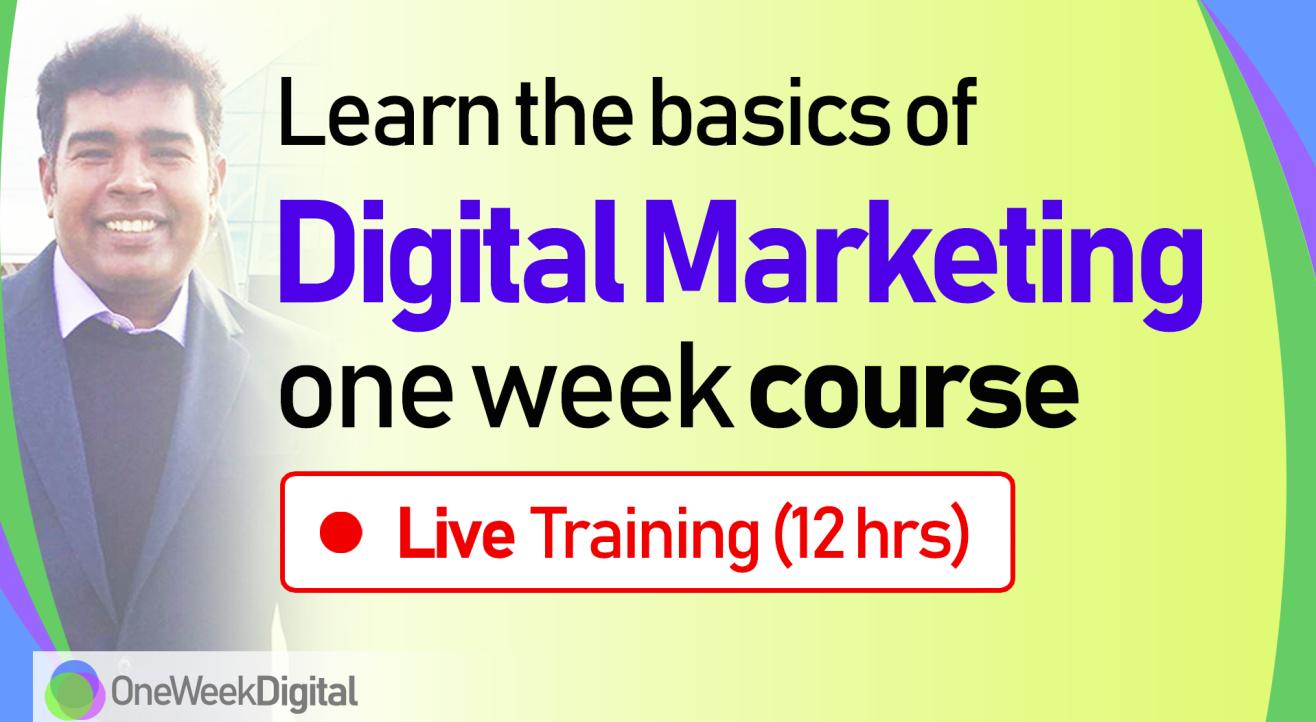 Digital Marketing Course by OneWeekDigital - Live Training (12 Hours)