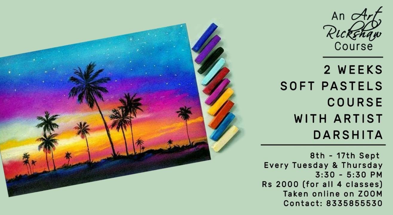 2 Weeks Soft Pastels Course by Art Rickshaw