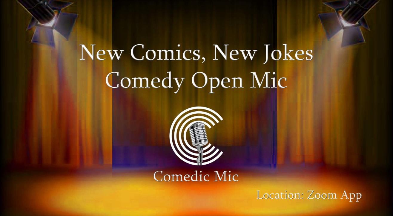 New Comics, New Jokes - Comedy Open Mic