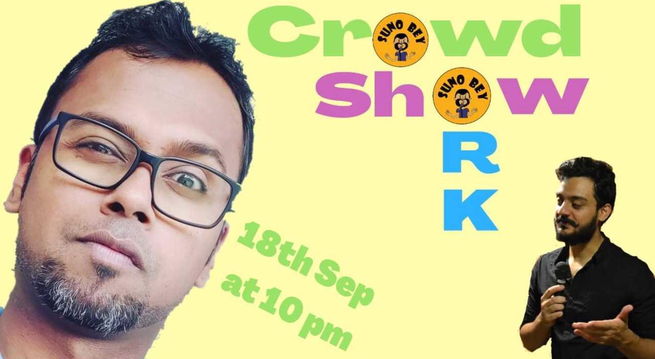 Suno Bey: The Crowd Work Show ft. Debasish Rath