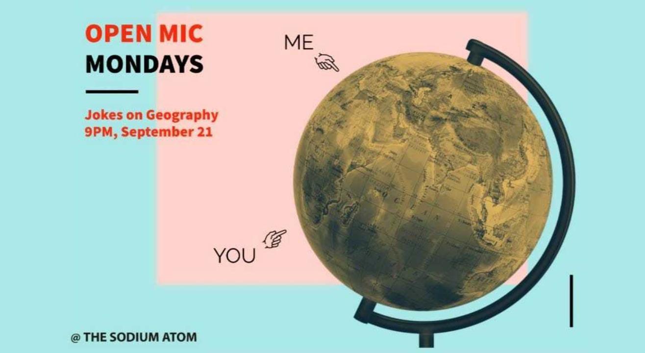 Jokes on Geography - Open Mic Mondays