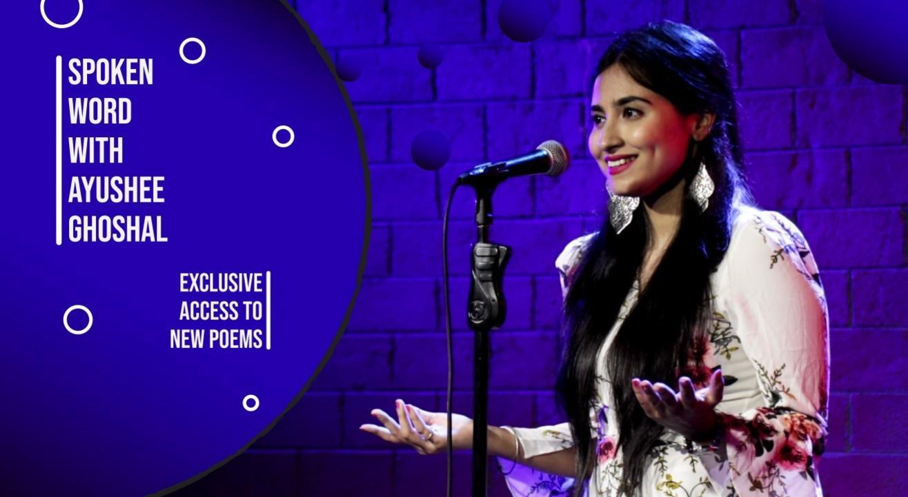 Spoken Word with Ayushee Ghosal