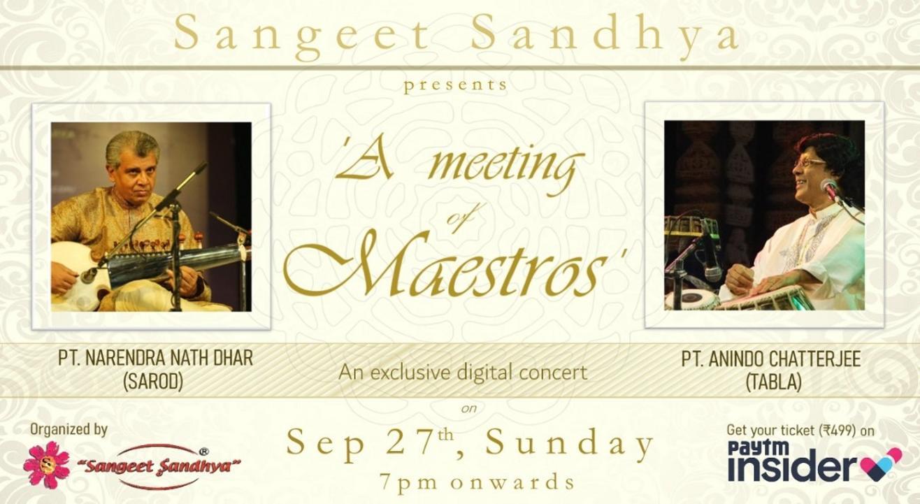 """Sangeet Sandhya"" presents ""A meeting of Maestros"" - Pt. Narendra Nath Dhar (Sarod) & Pt. Anindo Chatterjee (Tabla)"