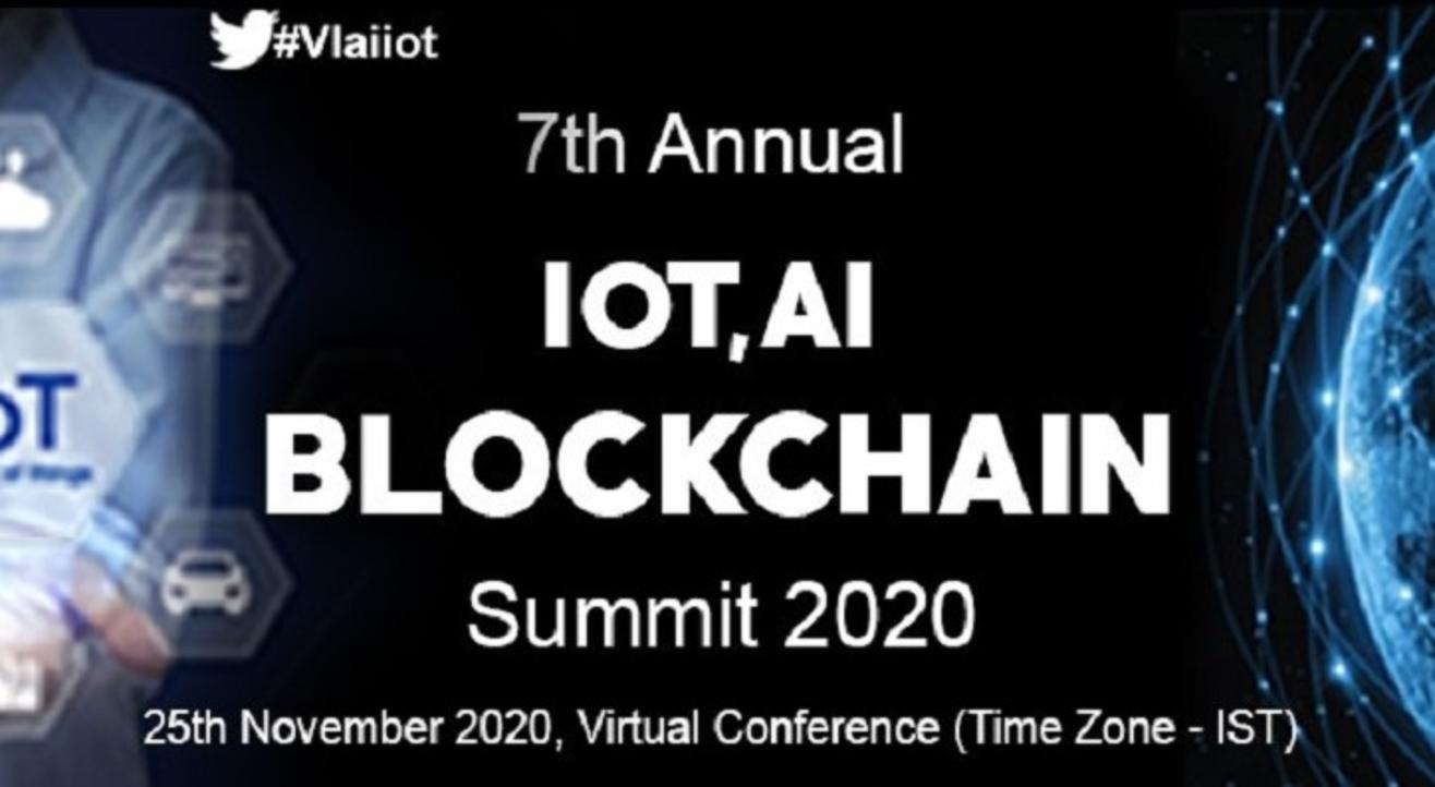 7th Annual IoT, AI & Blockchain Summit 2020 (Virtual Conference)