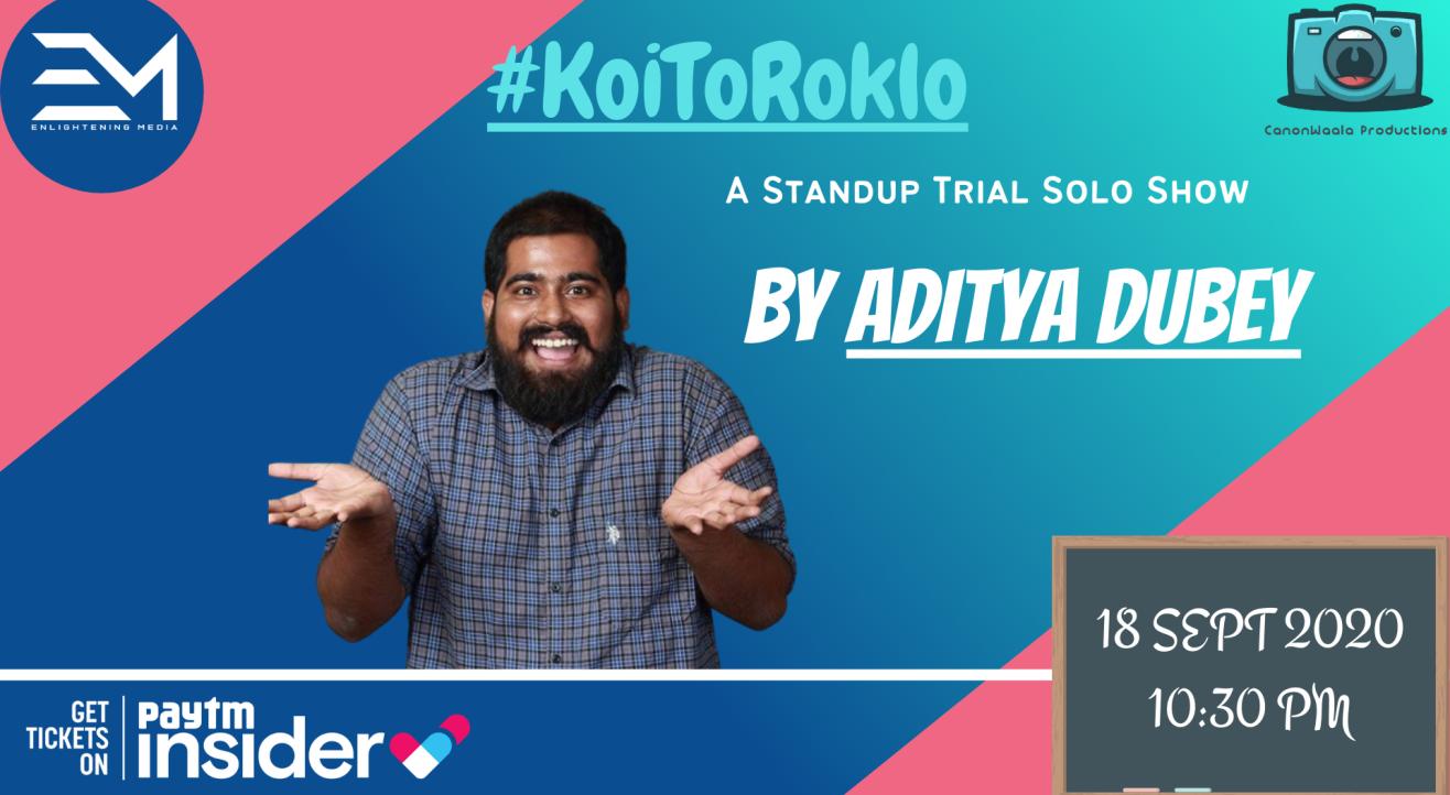 #KoiToRoklo : A Standup Comedy Trial Show By ADITYA DUBEY