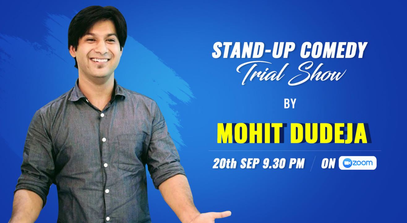 Stand-Up Comedy Trial Show - by Mohit Dudeja