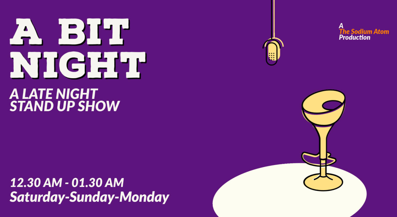 A BIT NIGHT - Late Night Comedy Show